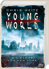 Weitz, Chris: Die Clans von New York - Young World Bd. 1