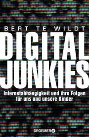 Wildt, Bert te: Digital Junkies