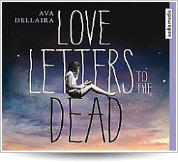 Dellaira, Ava: Love Letters to the dead