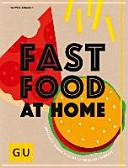 Westermann, Pia: Fastfood at home